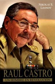 Gran Premio del Lector 2016: Raúl Castro, un hombre en Revolución